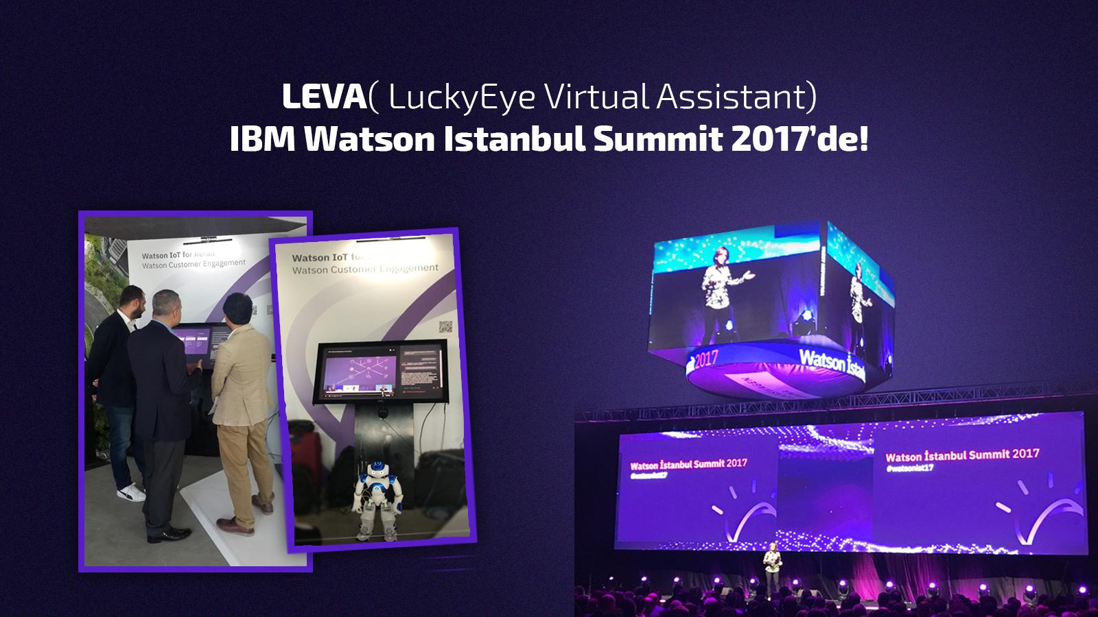 LEVA (LuckyEye Virtual Assistant) IBM Watson İstanbul Summit 2017'de